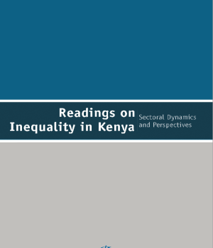 Readings on Equality in Kenya: Sectoral Dynamics  and Perspectives. Governance Institutions and Inequality in Kenya