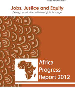 Jobs, Justice and Equity. Africa Progress Report 2012